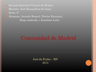 Escuela Estadual Vicente de  Fontes Maestro :  José  Rosamilton  de Lima Serie: 2º