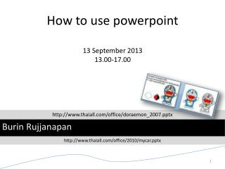 How to use  powerpoint 13 September 2013 13.00-17.00