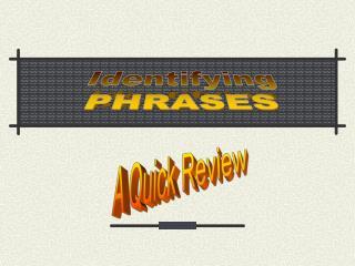 Identifying PHRASES