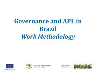 Governance and APL in  Brazil Work Methodology