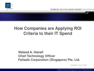 Waleed A. Hanafi Chief Technology Officer Failsafe Corporation (Singapore) Pte. Ltd.