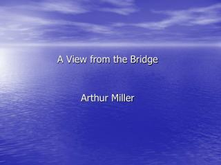 A View from the Bridge Arthur Miller