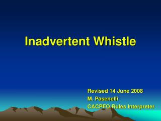 Inadvertent Whistle