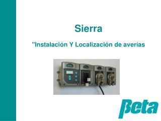 """Sierra """"Instalación Y Localización de averías"""