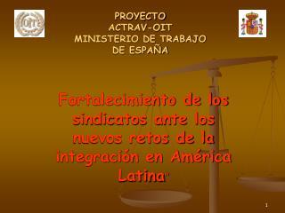 PROYECTO  ACTRAV-OIT  MINISTERIO DE TRABAJO  DE ESPA�A