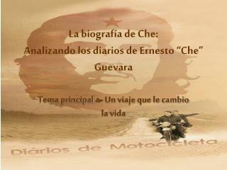 """La biografía de Che:  Analizando los diarios de Ernesto """"Che"""" Guevara"""
