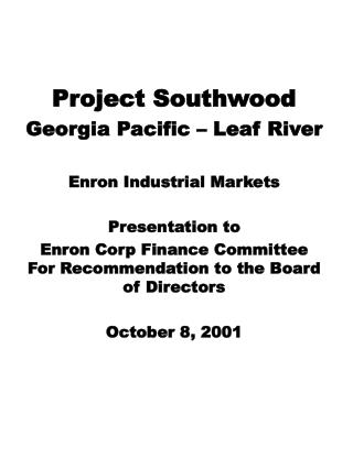 Project Southwood Georgia Pacific � Leaf River Enron Industrial Markets Presentation to