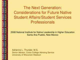 The Next Generation:  Considerations for Future Native Student Affairs