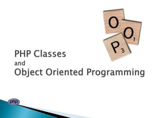 PHP Classes  and  Object  Oriented Programming