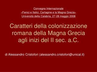 Caratteri della colonizzazione romana della Magna Grecia agli inizi del II sec. a.C.