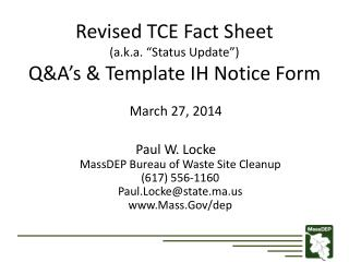 "Revised TCE Fact Sheet (a.k.a. ""Status Update"") Q&A's & Template IH Notice Form"