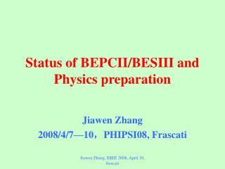 Status of BEPCII/BESIII and Physics preparation
