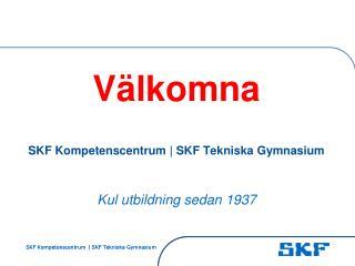V�lkomna SKF Kompetenscentrum | SKF Tekniska Gymnasium