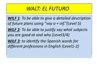 WALT: EL FUTURO