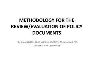 METHODOLOGY FOR THE REVIEW/EVALUATION OF POLICY DOCUMENTS