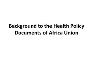 Background to the Health Policy Documents of Africa Union
