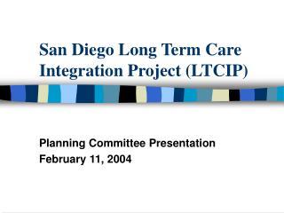 San Diego Long Term Care Integration Project (LTCIP)