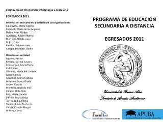 PROGRAMA DE EDUCACIÓN SECUNDARIA A DISTANCIA EGRESADOS 2011