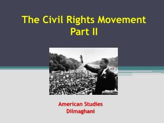 The Civil Rights Movement Part II