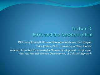 Lecture 3: Birth and the Newborn Child