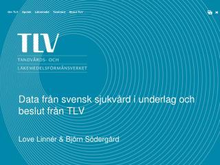Data från svensk sjukvård i underlag och beslut från TLV