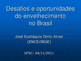 Desafios e oportunidades do envelhecimento no Brasil