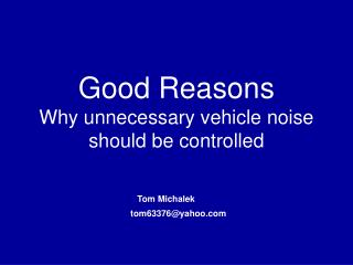 Good Reasons Why unnecessary vehicle noise should be controlled