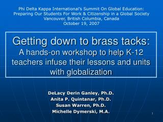 DeLacy Derin Ganley, Ph.D. Anita P. Quintanar, Ph.D. Susan Warren, Ph.D. Michelle Dymerski, M.A.