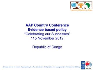 "AAP Country Conference  Evidence based policy ""Celebrating our Successes"" 115  November 2012"