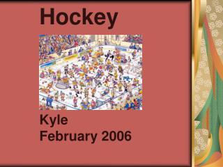 Hockey Kyle February 2006