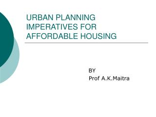URBAN PLANNING IMPERATIVES FOR AFFORDABLE HOUSING