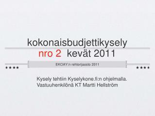 kokonaisbudjettikysely nro 2   kevät 2011