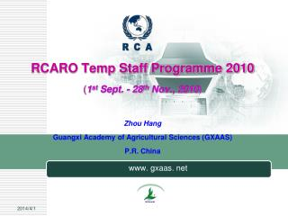 RCARO Temp Staff Programme 2010  1st Sept. - 28th Nov., 2010  Zhou Hang Guangxi Academy of Agricultural Sciences GXAAS P