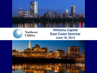 Williams Capital East Coast Seminar June 18, 2013
