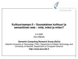 Kulttuurisampo.fi � Suomalainen kulttuuri ja semanttinen web � mit�, miksi ja miten?