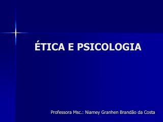 ÉTICA E PSICOLOGIA