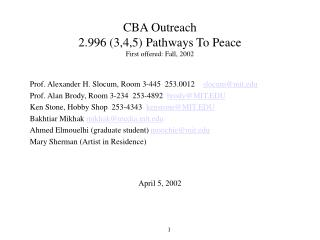 CBA Outreach  2.996 (3,4,5) Pathways To Peace First offered: Fall, 2002