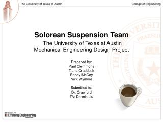 Solorean Suspension Team The University of Texas at Austin Mechanical Engineering Design Project