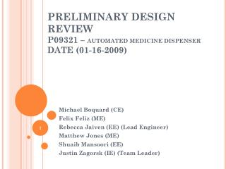 PRELIMINARY DESIGN REVIEW P09321 –  AUTOMATED MEDICINE DISPENSER DATE (01-16-2009) ‏