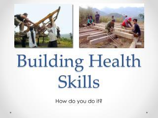 Building Health Skills