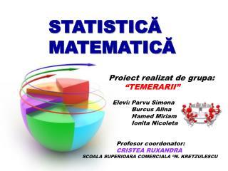 STATISTIC Ă  MATEMATIC Ă