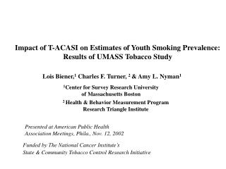 Impact of T-ACASI on Estimates of Youth Smoking Prevalence: Results of UMASS Tobacco Study