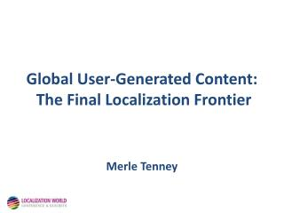 Global User-Generated Content:  The Final Localization Frontier