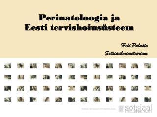 Perinatoloogia ja Eesti tervishoiusüsteem