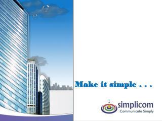 Make it simple . . .