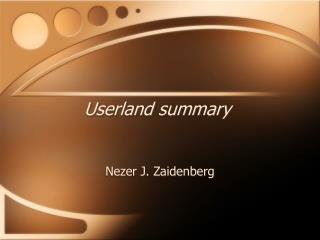 Userland summary