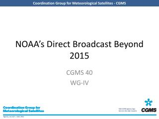 NOAA's Direct Broadcast Beyond 2015