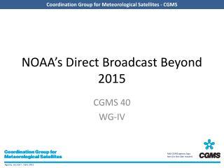 NOAA�s Direct Broadcast Beyond 2015