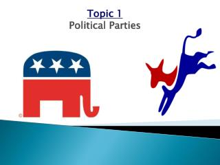Topic 1 Political Parties