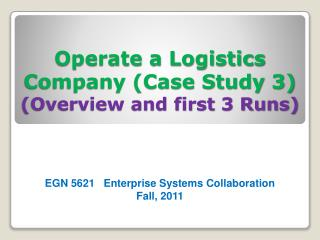 Operate a Logistics Company (Case Study 3) (Overview and first 3 Runs)